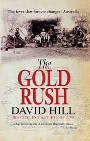 the gold rush the fever that forever changed australia david