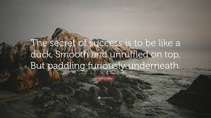 The Quot Be Like Bill - bill cosby quote the secret of success is to be like a duck