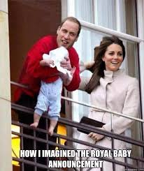 Baby Announcement Meme - will kate baby funnies pinterest royal babies royals and