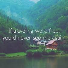 travel for free images 45 best quotes images live life quote life and jpg