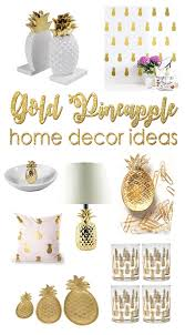 20 beautiful gold pineapples for home decor the kim six fix gold pineapple decor ideas i m kinda obsessed with pineapples these days these are 20 gorgeous pineapple decor