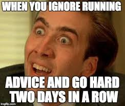 Come And Get It Meme - 15 memes that true runners can relate to mapmyrun