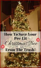 Pre Lit Pre Decorated Christmas Trees How To Save Your Pre Lit Christmas Tree From The Trash The