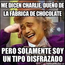 Memes De Chocolate - meme yao wonka me dicen charlie due祓o de la f磧brica de