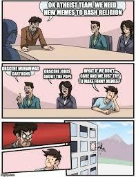 Obscene Memes - boardroom meeting suggestion meme imgflip