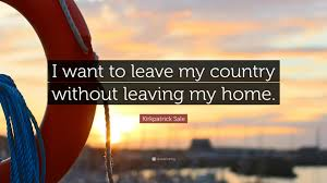 quote home country kirkpatrick sale quote u201ci want to leave my country without