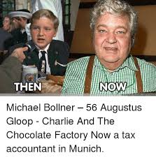 Charlie And The Chocolate Factory Memes - then paramount pictures getty mages michael bollner 56 augustus