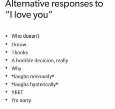 L Love You Meme - alternative responses to i love you who doesn t l know thanks a