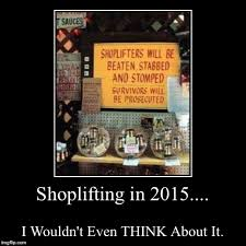 Shoplifting Meme - don t shoplift especially from here imgflip