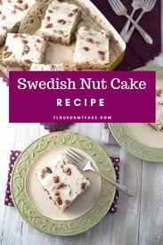 old fashioned swedish nut cake recipe with video flour on my face