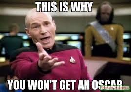 Oscar Meme - this is why you won t get an oscar meme picard wtf 10294