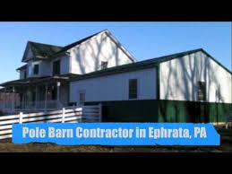 Pole Barn Pa Pole Barn Contractor Ephrata Pa Lancaster Pole Buildings Inc Youtube