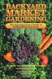 backyard market gardening gardens entrepreneur and the o u0027jays