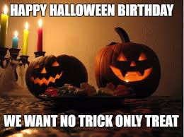 Happy Halloween Meme - halloween birthday memes funniest happy wishes