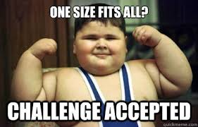 Chubby Meme - one size fits all challenge accepted chubby kid quickmeme