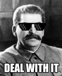Deal Meme - deal with it stalin memes