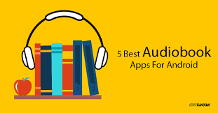 book apps for android 5 best audiobook apps for android 2018