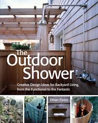 Backyard Living Ideas by The Outdoor Shower Creative Design Ideas For Backyard Living