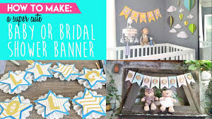 baby shower banner diy how to make the cutest baby or bridal shower banner