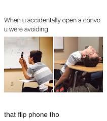 Flip Phone Meme - when u accidentally open a convo u were avoiding that flip phone