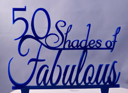 50 and fabulous cake topper 50 shades of fabulous birthday cake topper anniversary cake
