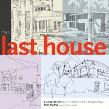 Florida Cracker Architecture The Last House A Love Story About Architecture And Place Ron