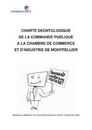 chambre de commerce et d industrie montpellier charte déontologique de la commande publique de la cci de