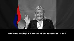 Marine Le Pen Front National What Would Everyday Life In France Look Like Under