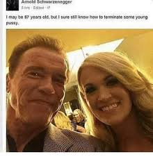 Schwarzenegger Meme - arnold schwarzenegger 5 hrs edifed i may be 67 years old but i sure