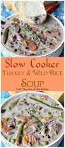 slow cooker turkey and wild rice soup can u0027t stay out of the kitchen