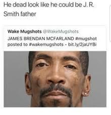 Mugshot Meme - he dead look like he could be j r smith father wake mugshots james