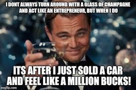 Entrepreneur Meme - leonardo dicaprio cheers meme imgflip