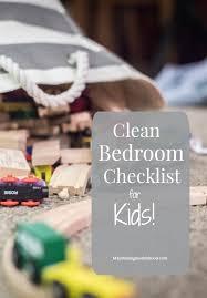 Clean Bedroom Checklist Clean Bedroom Checklist For Kids U2013 Maintaining Motherhood
