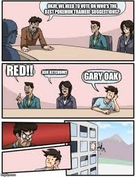 Pokemon Trainer Red Meme - boardroom meeting suggestion meme imgflip