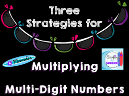 Multiplication By Two Digits Worksheets 3 Strategies For Multiplying Multi Digit Numbers Surfing To Success