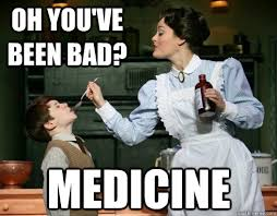 Mary Poppins Meme - oh you ve been bad medicine scumbag mary poppins quickmeme