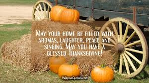 Blessed Thanksgiving May Your Home Be Filled With Aromas Laughter Peace And Singing
