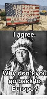 Native American Memes - native american immigration memes google search politics