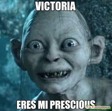 Victoria Meme - victoria eres mi prescious meme gollum 14834 page 10 memeshappen