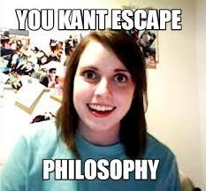 Philosophy Meme - meme creator you kant escape philosophy meme generator at