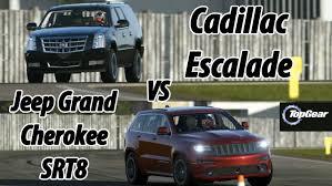 cadillac jeep 2016 2015 jeep cherokee srt8 vs 2015 cadillac escalade on top gear