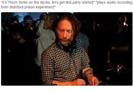 Thom Yorke Meme - it s thom yorke on the decks let s get this party started plays