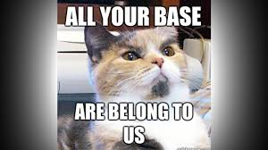All Your Base Meme - all your base are belong to us victor harbor church of christ