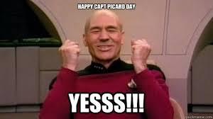 Capt Picard Meme - happy capt picard day yesss happy picard quickmeme