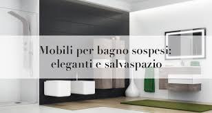bagno arredo prezzi mobili bagno sospesi modelli caratteristiche e prezzi