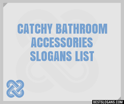 30 catchy bathroom accessories slogans list taglines phrases