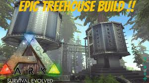 ark epic treehouse fort youtube