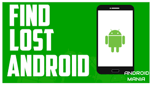 locate my android phone find lost android how to find a lost or stolen android device