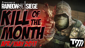 kill of the month apr may 2017 rainbow six siege youtube
