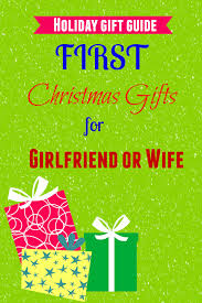 5 good gifts for first christmas with girlfriend or wife u2013 girls